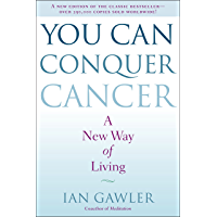You Can Conquer Cancer: A New Way of Living (English Edition)