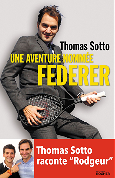 Une Aventure Nommee Federer Thomas Sotto Raconte Rodgeur French Edition Ebook Sotto Thomas Amazon De Kindle Shop