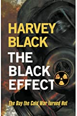 The Black Effect: The Day the Cold War turned Hot Kindle Edition