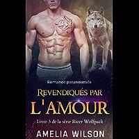 Revendiqués par l'amour (La série Rizer Wolfpack t. 3)