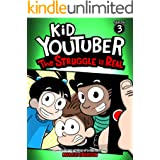 Kid Youtuber 3: The Struggle is Real (a hilarious adventure for children ages 9-12): From the Creator of Diary of a 6th Grade