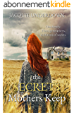 The Secrets Mothers Keep (English Edition)