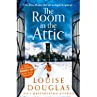 The Room in the Attic: The brand new novel from top 10 bestseller Louise Douglas for 2021 (English Edition)