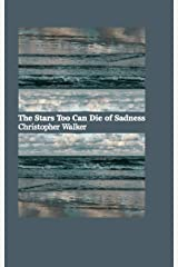 The Stars Too Can Die Of Sadness Kindle Edition