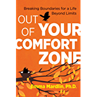 Out of Your Comfort Zone: Breaking Boundaries for a Life Beyond Limits (English Edition)