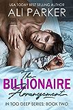 The Billionaire Arrangement (In Too Deep Book 2) (English Edition)