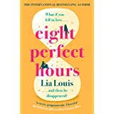 Eight Perfect Hours: The hotly-anticipated love story everyone is falling for in 2021! (English Edition)