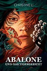 Abalone und das Tigergesicht (Die Saga von Abalone 0) Kindle Ausgabe