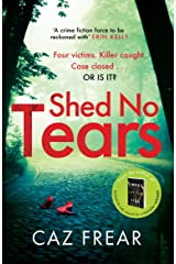 Shed No Tears: The stunning new thriller from the author of Richard and Judy pick 'Sweet Little Lies' (DC Cat Kinsella) Kindle Edition