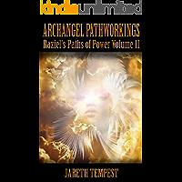 Archangel Pathworkings: Raziel's Paths of Power Volume II