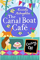 Casting Off: A perfect feel good romance (The Canal Boat Café, Book 2) Kindle Edition