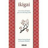 Ikigai: Los secretos de Japón para una vida larga y feliz (Medicinas complementarias) (Spanish Edition)