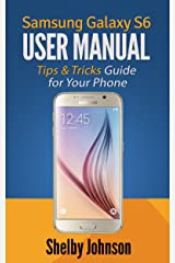 Samsung Galaxy S6 User Manual: Tips & Tricks Guide for Your Phone! (English Edition) Formato Kindle