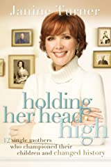 HOLDING HER HEAD HIGH HB Hardcover