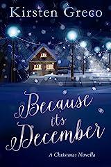 Because it's December: A Christmas Novella (English Edition) Kindle Ausgabe