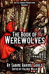 The Book of Werewolves with Illustrations: History of Lycanthropy, Mythology, Folklores, and more Paperback