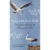 Rumi's Little Book of Life: The Garden of the Soul, the Heart, and the Spirit (English Edition)