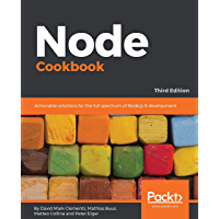 Node Cookbook: Actionable solutions for the full spectrum of Node.js 8 development, 3rd Edition