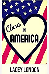 Clara in America: A laugh-out-loud romcom with a heartwarming twist! (Clara Andrews Book 7) Kindle Edition