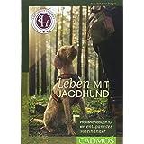 Leben mit Jagdhund: Praxishandbuch für ein entspanntes Miteinander