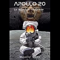 Apollo 20, la mission inconnue: Mémoires du Commandant de la mission William Rutledge (Apollo 19, 20 et 21 t. 2)