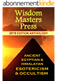 Ancient Himalayan & Egyptian Esotericism & Occultism: 2019 Edition Anthology from Wisdom Masters Press (English Edition)