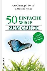 50 einfache Wege zum Glück (50 einfache Dinge) Kindle Ausgabe