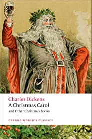 A Christmas Carol and Other Christmas Books n/e (Oxford World's Classics)