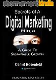 Secrets Of A Digital Marketing Ninja: Sustainable Growth Strategies (English Edition)