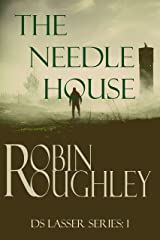 The Needle House: A gripping DS Lasser crime thriller. (The DS Lasser Series Book 1) Kindle Edition