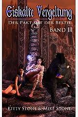 Eiskalte Vergeltung - Der Pakt mit der Bestie: Band II (Eiskalte Vergeltung - Reihe 2) Kindle Ausgabe