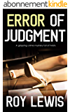 ERROR OF JUDGMENT a gripping crime mystery full of twists (English Edition)