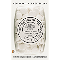 The Healing of America: A Global Quest for Better, Cheaper, and Fairer Health Care (English Edition)