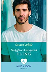 Firefighter's Unexpected Fling (Mills & Boon Medical) (First Response, Book 1) Kindle Edition