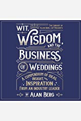 Wit, Wisdom and the Business of Weddings: A Compendium of Ideas, Insight, and Inspiration from an Industry Leader Audible Audiobook