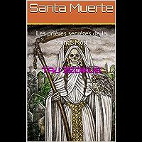 Santa Muerte: Les prières secrètes de la Sainte Mort