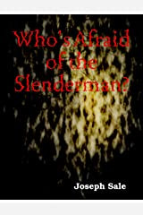 Who's Afraid of the Slenderman? Kindle Edition