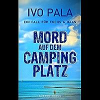 Ein Fall für Fuchs & Haas: Mord auf dem Campingplatz - Krimi (German Edition)