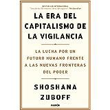 La era del capitalismo de la vigilancia: La lucha por un futuro humano frente a las nuevas fronteras del poder (Estado y Soci