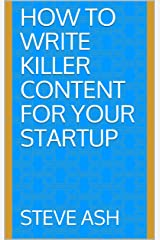 How To Write Killer Content For Your Startup (CommsBreakdown Book 1) Kindle Edition