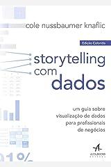 Storytelling com Dados. Um Guia Sobre Visualizacao de Dados Para Profissionais de Negocios (Em Portugues do Brasil) Paperback