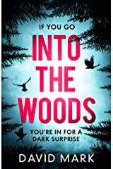 Into the Woods: A gripping escapist thriller from the Sunday Times bestselling author of Richard & Judy pick Dark Winter Kindle Edition