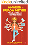 Awaken the Durga Within: From Glum to Glam, Caged to Carefree