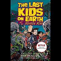 Last Kids on Earth and the Skeleton Road (The Last Kids on Earth)