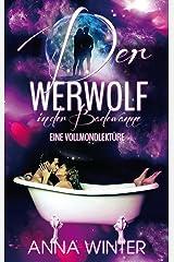 Der Werwolf in der Badewanne: Eine Vollmondlektüre (Mondzauber 1) Kindle Ausgabe
