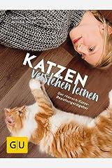 Katzen verstehen lernen: Der Mensch-Katze-Beziehungsratgeber (GU Tier Spezial) Gebundene Ausgabe