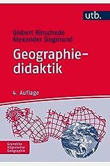 Geographiedidaktik (Grundriss Allgemeine Geographie, Band 2324) Taschenbuch