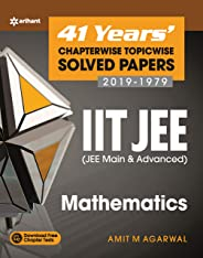 41 Years Chapterwise Topicwise Solved Papers  (2019-1979) IIT JEE Mathematics