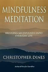 Mindfulness Meditation: Bringing Mindfulness into Everyday Life Kindle Edition
