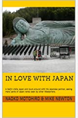 In Love with Japan: A Gaijin visits Japan and tours around with his Japanese partner, seeing many parts of Japan rarely seen by other Westerners. Kindle Edition